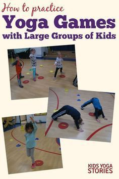 How to Do Yoga Games with Large Groups of Kids | Kids Yoga Stories