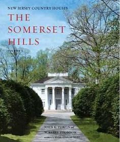 New Jersey Country Houses - The Somerset Hills - Volume 1 by John K. Turpin and W. Barry Thomson, http://www.amazon.com/dp/0974950408/ref=cm_sw_r_pi_dp_TxMSqb124NJ9S