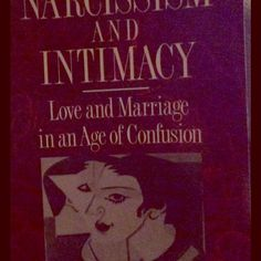 """Narcissism & intimacy – Marion F Solomon 217 pages - Love and marriage in an age of confusion is the topic of this book entitled, """"narcissism and intimacy"""". Written by Marion F. Solomon, this book is in good condition with few inscriptions Other"""