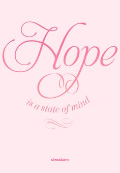 Hope is a state of mind. Paint your state pink and get a off coupon. Breast Cancer Survivor, Breast Cancer Awareness, Cancer Quotes, Relay For Life, Thing 1, Statements, Quotable Quotes, Girl Quotes, Inspirational Quotes