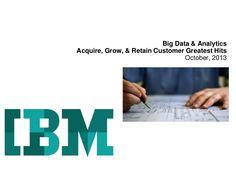 Acquire, grow and retain customers with IBM Big Data & Analytics - Cl… Data Analytics, Customer Experience, Big Data, Ibm, Insight