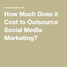 How Much Does it Cost to Outsource Social Media Marketing?