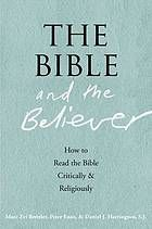 The Bible and the believer : how to read the Bible critically and religiously #Bible #Belief August 2014