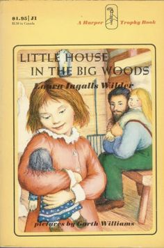 Little House in the Big Woods by Laura Ingalls Wilder. This is where we first meet the Ingalls family.  I love the descriptions of pioneer life.