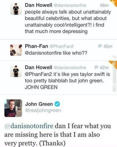 John Green is Awesome. But I also agree with this guy. Unattainably cool/intelligent is WAAAAY more depressing.