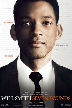 Google Image Result for http://media.onsugar.com/files/2011/01/03/2/1331/13311615/cf/sevenpounds-willsmith-poster-full.jpg