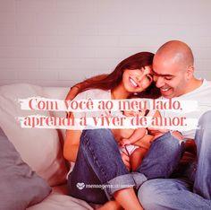 Com você ao meu lado, aprendi a viver de amor. #mensagenscomamor #casais #relacionamentos #amor #namorados