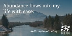 Abundance flows into my life with ease. #AffirmationoftheDay #Inspiration #Dherbs