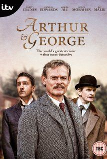 Arthur & George (2015) Poster - A VERY INTERESTING MOVIE WITH MARTIN CLUNES, ONE OF MY FAVOURITE ACTORS.