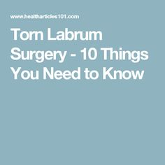 Torn Labrum Surgery - 10 Things You Need to Know