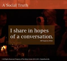 Everyone is sharing on social media but why? From status updates to check-in's to photos and links, the digital screen is alive with personal stories that are relevant. Why do you share on social networks?  Bill Torgerson, a writer and professor shares in hopes of a conversation. How about you? Why do you share?     Want tips on how to make conversation via social media? Click the pin for details.
