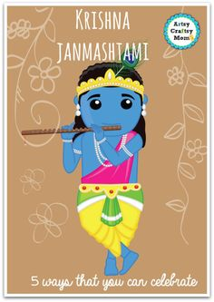 Presenting 5 Activities to do on Krishna Janmashtami at home- crafts, recipes, dress up& an ebook. A Hindu festival, celebrating the birth of Lord Krishna.