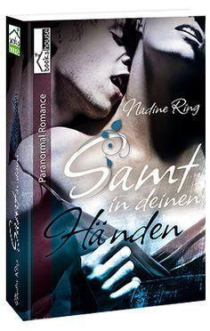 """""""Samt in deinen Händen"""" von Nadine Ring ab Februar  2016 im bookshouse Verlag. www.bookshouse.de/buecher/Samt_in_deinen_Haenden/"""