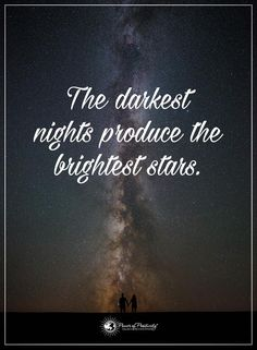 The darkest nights produce the brightest stars.  #powerofpositivity #positivewords  #positivethinking #inspirationalquote #motivationalquotes #quotes #stars