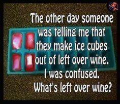 leftover wine... HA!