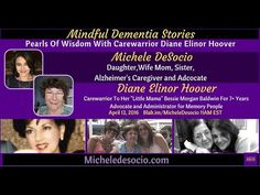 Mindful Dementia Stories With Diane Elinor Hoover April 13, 2016 - MIndful Dementia Stories