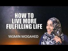 How to Live More Fulfilling Life | Amazing Speech by Yasmin Mogahed | Holyspeech - YouTube