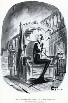 """""""Oh, I couldn't make it Friday—I've so many things to do. It's the thirteenth, you know."""" by Charles Addams, first published inThe New Yorker, April 14, 1945"""