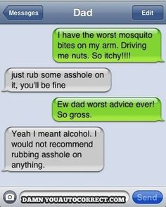 Sometimes those all-natural home remedies really do work: | The 21 Most Hilariously Awkward Dad Autocorrect Fails Ever