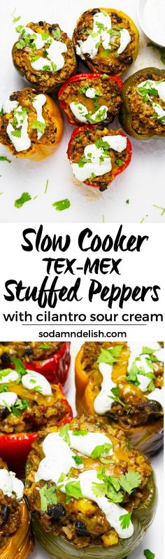 These slow cooker tex-mex stuffed peppers put a little twist on the original stuffed pepper recipe. They are made in the slow cooker and topped with amazing cilantro sour cream to complete this delicious and easy meal!