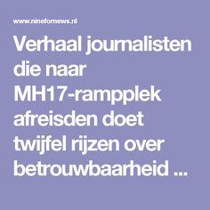 Verhaal journalisten die naar MH17-rampplek afreisden doet twijfel rijzen over betrouwbaarheid onderzoek