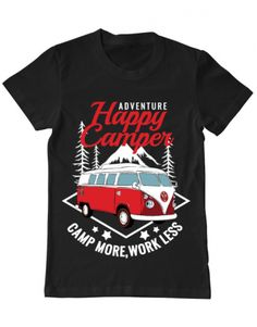 Tricou Happy - PRINTADO Adventure Campers, Camping, Mens Tops, T Shirt, Campsite, Supreme T Shirt, Tee Shirt, Campers, Tee