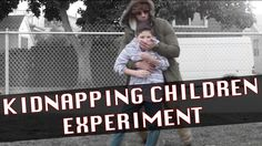 THE KIDNAPPING CHILDREN EXPERIMENT !