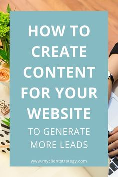Want to know what type of content to create to generate leads from your website? In this post I share my content marketing tips with you to help you generate more leads from your website // My Lient Strategy -- Marketing Budget, Content Marketing Strategy, Small Business Marketing, Online Marketing, Marketing Ideas, Digital Marketing, Inbound Marketing, Marketing Tools, Internet Marketing