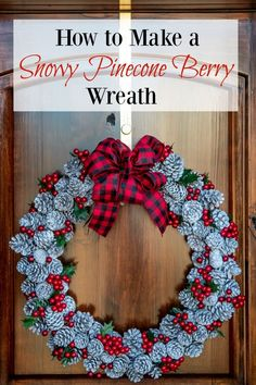How to make a snowy pinecone berry wreath. Pine Cone Crafts, Wreath Crafts, Diy Wreath, Paper Crafts, Wreath Making, Holiday Wreaths, Holiday Crafts, Holiday Decor, Fall Crafts