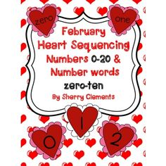 Numbers (0-20) and Number Words (zero-ten) Sequencing - February Hearts. Sherry Clements on Educents. http://drclementskindergarten.blogspot.com/