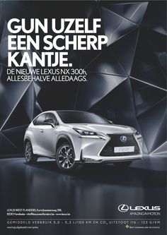 'The new NX 300h campaign' for Lexus Client: Lexus Agency: darw!n an agency of bbdo worldwid