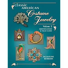 Classic American Costume Jewelry, Vol. Identification & Value Guide by Jacquelin Rehmann Vintage Costume Jewelry, Vintage Costumes, Vintage Jewelry, Fashion Necklace, Fashion Jewelry, Indigo Children, Classy And Fabulous, Vintage Advertisements, Jewelry Making