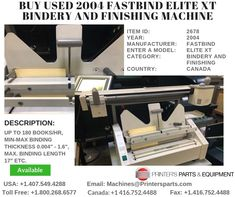 Printer's Parts & Equipment Offer Printer's Parts & Equipment Offer 2004 FASTBIND ELITE XT Bindery and Finishing Machine at worldwide. For more nformation, call us / Printer, It Is Finished, Stuff To Buy, Printers