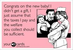 Working in an OBGYN office, I see girls in highschool and barely in highschool having babies... Their parents don't have insurance because they don't want to work, and the child who is having a child isn't even old enough to be employed... Yay Medicaid! Smh.