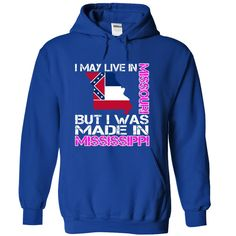 I May Live in Missouri But I Was Made in Mississippi T-Shirts, Hoodies. VIEW DETAIL ==► https://www.sunfrog.com/States/I-May-Live-in-Missouri-But-I-Was-Made-in-Mississippi-fknkfmfxcm-RoyalBlue-28707369-Hoodie.html?id=41382