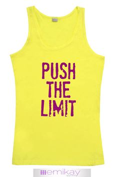 Fitness Tank Top Push The Limit Yellow. Workout tank top. Exercise shirt. Fitness top. Crossfit shirt. Running. Motivational. Racerback. Quote Tank. Running shirt. Workout tshirt. Motivational Quote. Fitness Quote