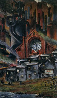 Steel Town, 1938 His home was a company owned shack; the mill in which he worked, the bar in which he found recreation, and looming over this, his church circumscribed his life. 1970s Art, Industrial Paintings, Metallica, Dust Bowl, Cityscape Art, Realism Art, Art For Art Sake, City Art, Fantastic Art