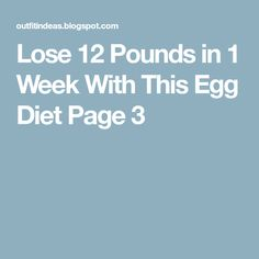 Lose 12 Pounds in 1 Week With This Egg Diet Page 3