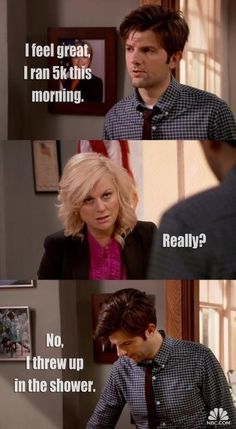 Parks and Recreation - I feel great. haha