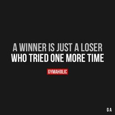 A Winner Is Just A Loser(Fitness Workouts Quotes)