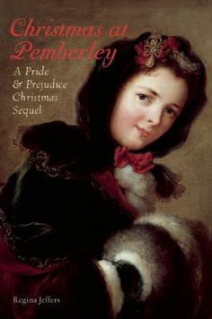 Christmas at Pemberley: A Pride and Prejudice Christmas Sequel by Regina Jeffers