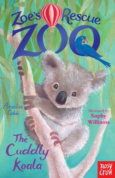 Out this June: Zoe's Rescue Zoo: The Cuddly Koala, written by Amelia Cobb and illustrated by Sophy Williams. A clumsy baby Koala has arrived at the zoo and Zoe comes up with a clever way to keep him out of trouble. Find out more: http://nosycrow.com/books/zoe-s-rescue-zoo-the-cuddly-koala