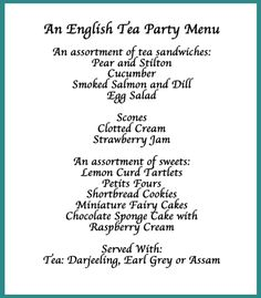 Here's our suggestion for a traditional English tea party menu. I'm drooling already.