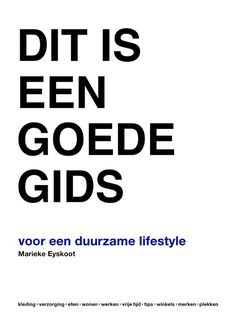Marieke Eyskoot - Dit is een goede gids Books To Read, My Books, What A Girl Wants, Reading Material, Sustainability, Lifestyle, Motivation, Let It Be, My Love