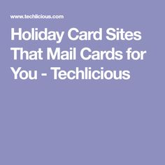 Holiday Card Sites That Mail Cards for You - Techlicious