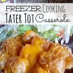 Tater Tot Casserole (Freezer Cooking Meal)