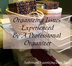 Organizing issues experienced by a professional organizer.