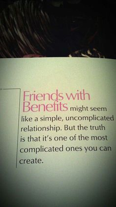 Friends with benefits...