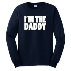 Im The Daddy Funny Dad Maternity Long Sleeve T-Shirt (NOT Maternity Sized) Funny Daddy To Be Husband First Time Father Maternity Support Pregnancy Humor Baby Cute Long Sleeve Tee Medium Navy