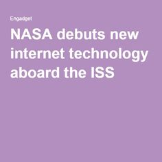 NASA debuts new internet technology aboard the ISS